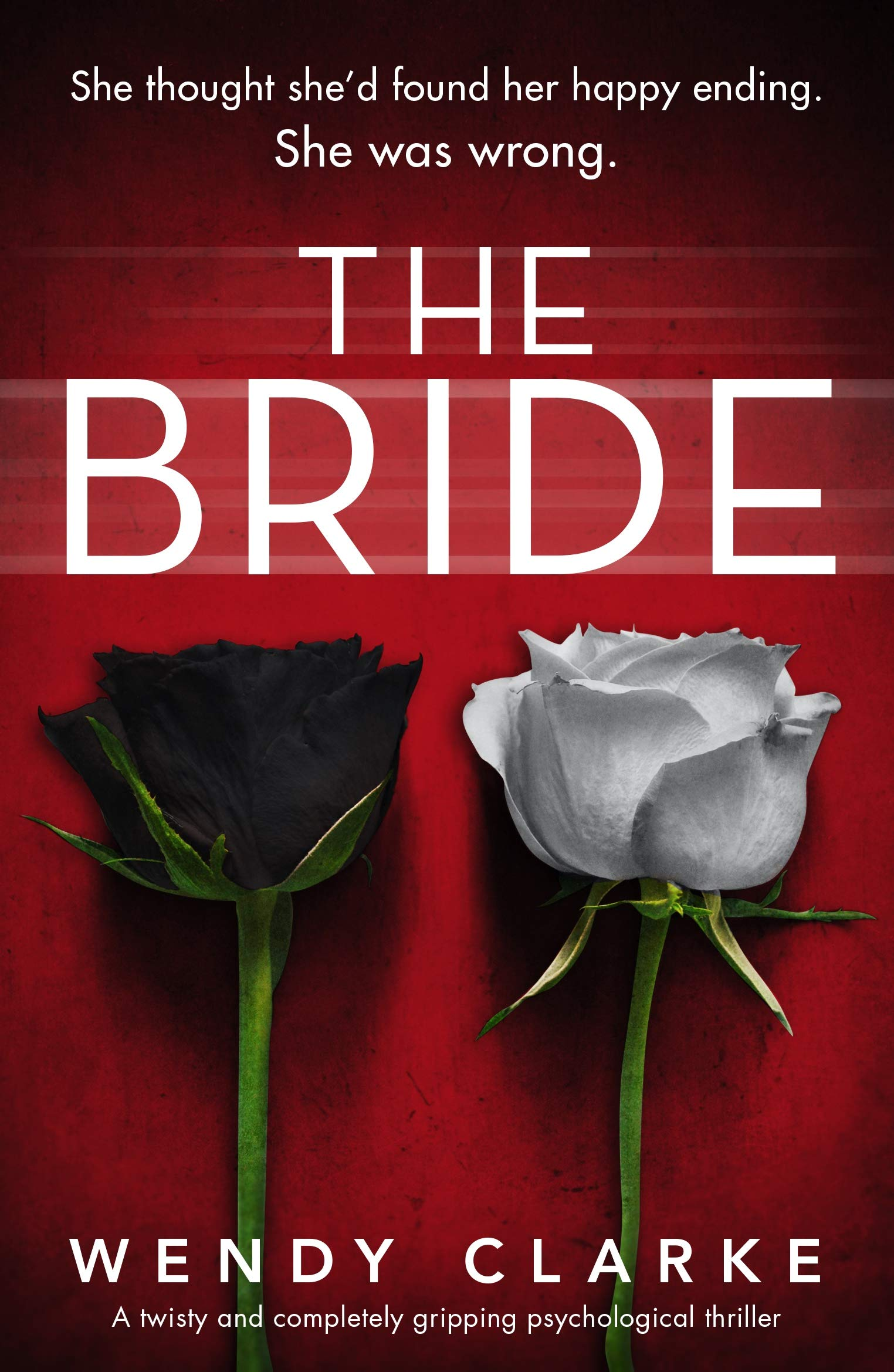 The Bride: A twisty and completely gripping psychological thriller
