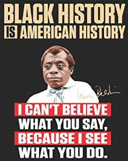 Black History Is American History: I Can't Believe What You Say, Because I See What You Do.: 2019-2020 Weekly Planner feat...