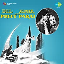 Dil Apna Aur Preet Parai (Original Motion Picture Soundtrack)