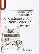 Scaricare Libri Manuale di gestione e cura delle collezioni museali PDF