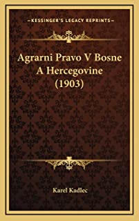 Agrarni Pravo V Bosne A Hercegovine (1903)