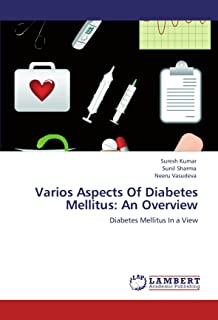 Varios Aspects Of Diabetes Mellitus: An Overview: Diabetes Mellitus In a View