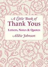 A Little Book of Thank Yous: Letters, Notes & Quotes (Little Book Of... (Conari Press))