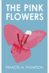 The Pink Flowers Kindle Edition