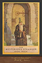 The Mysterious Stranger (Illustrated First Edition): 100th Anniversary Collection