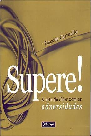 Supere!: A arte de lidar com as adversidades