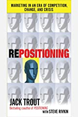 REPOSITIONING: Marketing in an Era of Competition, Change and Crisis Kindle Edition