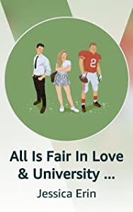All Is Fair In Love & University Part I (Complete)