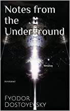 Notes from the Underground: Annotated (English Edition)