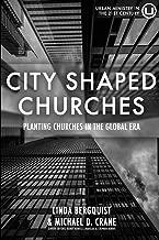 City Shaped Churches: Planting Churches in a Global Era