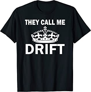 They Call Me King Of The Drift Shirt.