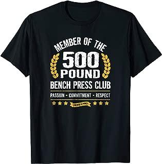 500 Pound Bench Press Club Strong Men Women Gym T-Shirt