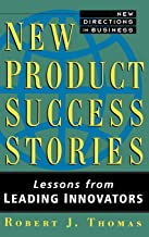 Best new product success stories lessons from leading innovators Reviews