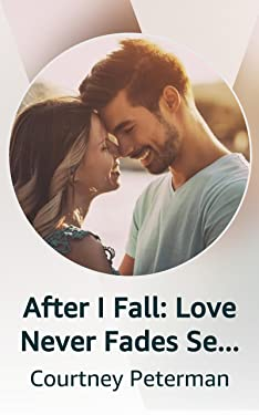 After I Fall: Love Never Fades Series 1