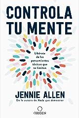 Controla tu mente: Libérate de los pensamientos tóxicos que te limitan (Spanish Edition) Kindle Edition