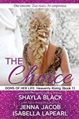 The Choice (Doms of Her Life: Heavenly Rising) Paperback