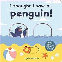 I thought I saw a... Penguin!