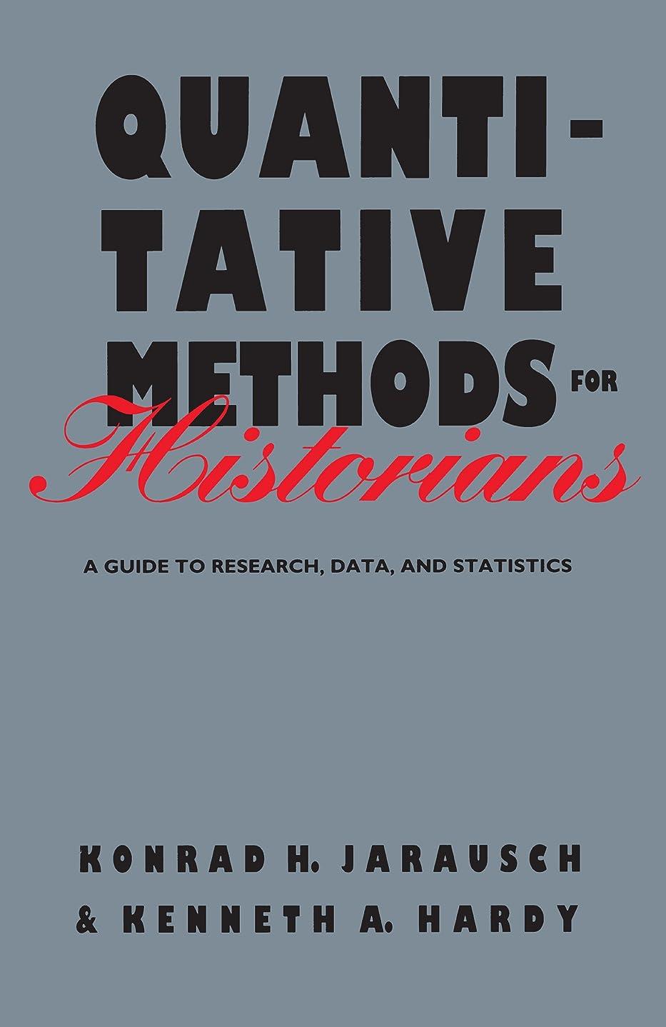 高潔な作曲する苦しめるQuantitative Methods for Historians: A Guide to Research, Data, and Statistics (Baker Library Reference) (English Edition)