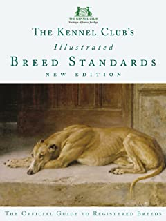 The Kennel Club's Illustrated Breed Standards (updated): The Official Guide to Registered Breeds