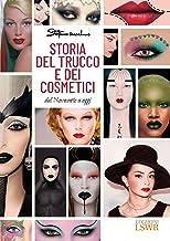 Storia del trucco e dei cosmetici. Dal Novecento a oggi