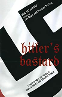 Hitler's Bastard: Through Hell and Back in Nazi Germany and Stalin's Russia (Ian Sayer and Douglas Botting)