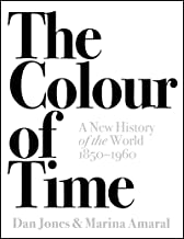 The Colour of Time: A New History of the World, 1850-1960 (English Edition)