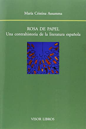 Rosa De Papel - Una Contrahistoria De La Literatura Española [Lingua spagnola]: 147