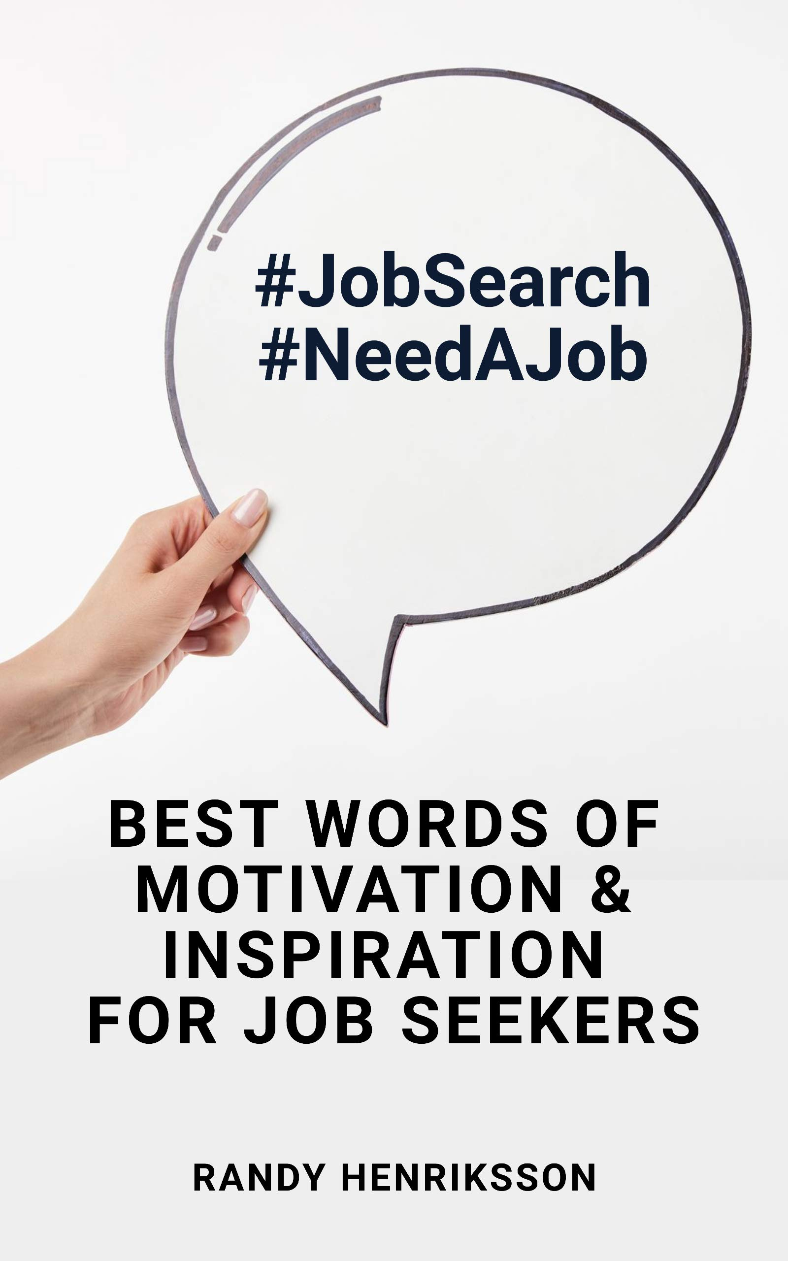 #JobSearch #NeedAJob: Best Words Of Motivation & Inspiration For Job Seekers