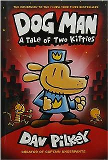 Dog Man 3 A Tale of Two Kittie By Dav Pilkey