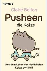 Pusheen, die Katze: Aus dem Leben der niedlichsten Katze der Welt (German Edition) Kindle Edition