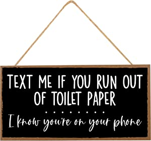 Funny Bathroom Decor Sign - Text Me If You Run Out of Toilet Paper - Guest Bath Hanging Wall Art, Decorative Signs for Home, Kitchen, Door - Cute Farmhouse Sayings For Half Bathroom - 10