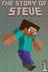 The Story of Steve 1: An unofficial Minecraft book (The Story of Steve books) Kindle Edition