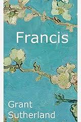 Francis: A Life of Saint Francis Kindle Edition