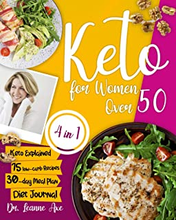 Keto For Women Over 50: The 4 Essential Ingredients For Perfect Looks, Long-Lasting Health And Increased Confidence By Fol...