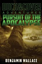Pursuit of the Apocalypse: A Duck & Cover Adventure