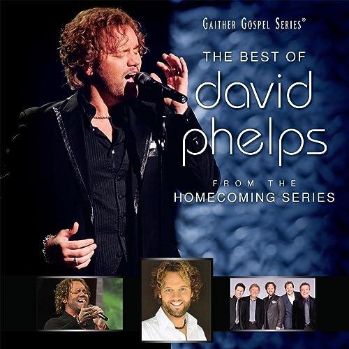The Best Of David Phelps by David Phelps on Amazon Music - Amazon com
