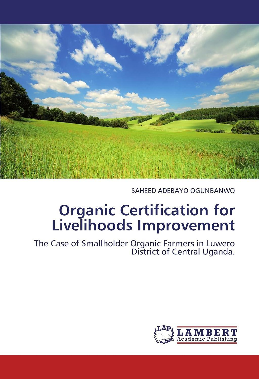 Organic Certification for Livelihoods Improvement