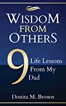 Wisdom From Others: 9 Life Lessons From My Dad