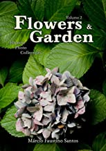 Flowers and Garden: Flowers Photo Collection - Vol. 2