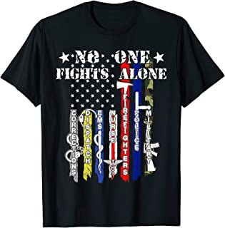 No One Fights Alone TShirt USA Flag Veterans Army Police EMS
