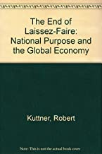 The End of Laissez-Faire: National Purpose and the Global Economy