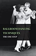 Ballroom Dancing Techniques - The One Step (English Edition)