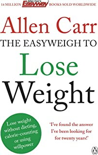 Allen Carr's Easyweigh to Lose Weight: The revolutionary method to losing weight fast from international bestselling autho...