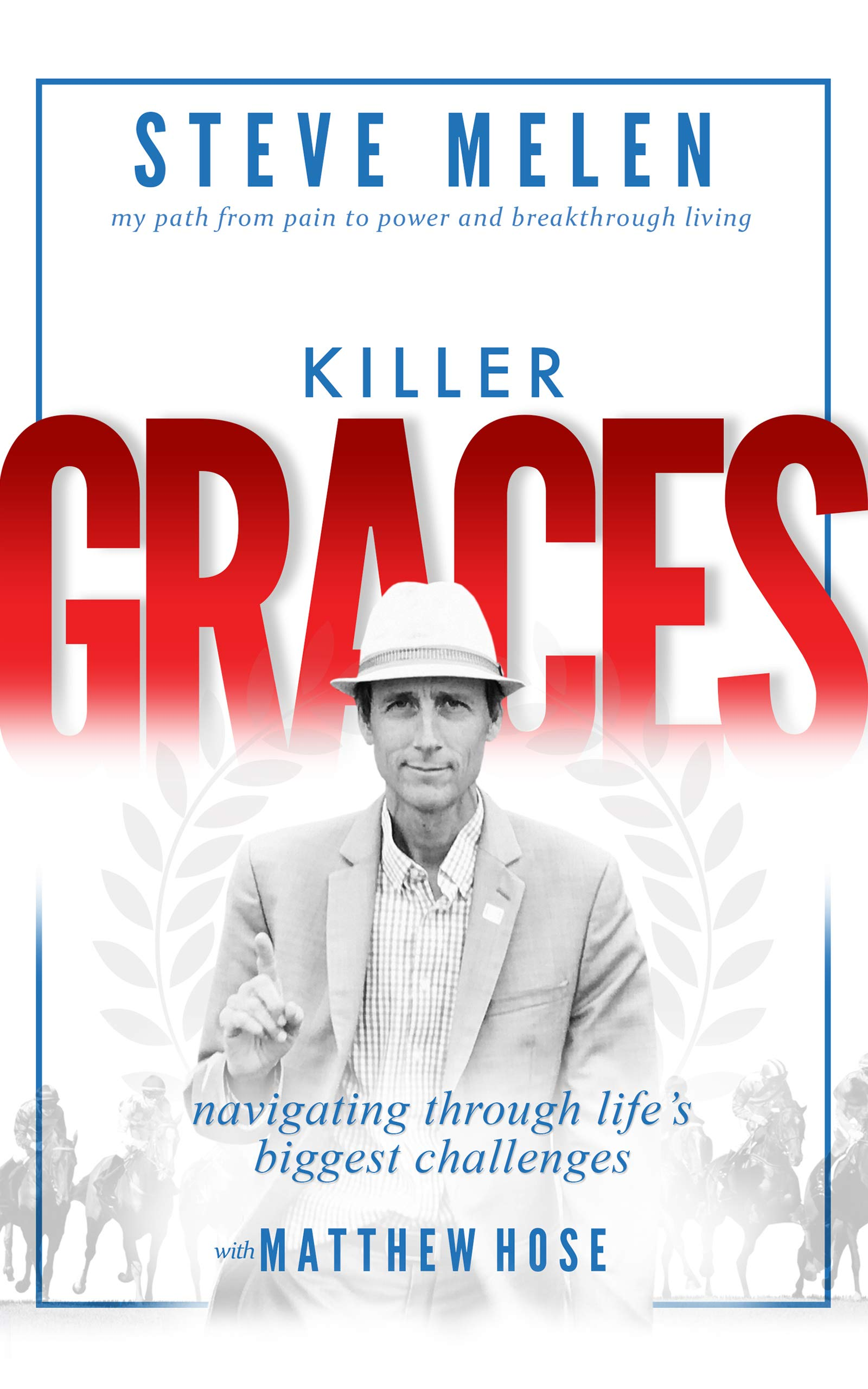 Killer Graces: My path from pain to power and breakthrough living
