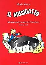 Permalink to Il musigatto. Metodo per lo studio del pianoforte. Primo livello PDF