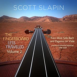 The Fingerboard Less Traveled, Vol. 2: Even More Solo Bach and Paganini on Viola
