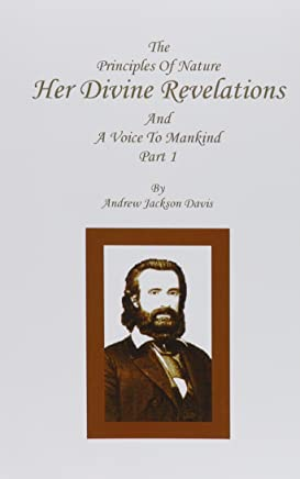 The Principles of Nature, Her Divine Revelations,