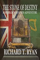 The Stone of Destiny: A Sherlock Holmes Adventure Kindle Edition