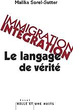 Immigration-intégration : Le langage de vérité (Essais)