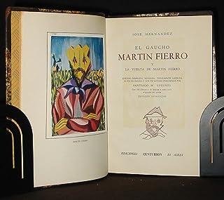 El Gaucho Martin Fierro Y La Vuelta De Martin Fierro (Edicion Completa, Revisada,
